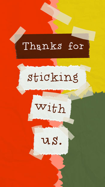 ThanksForStickingWithUs